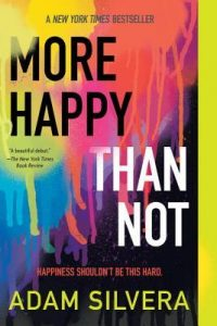 More-Happy-Than-Not-by-Adam-Silvera--200x300