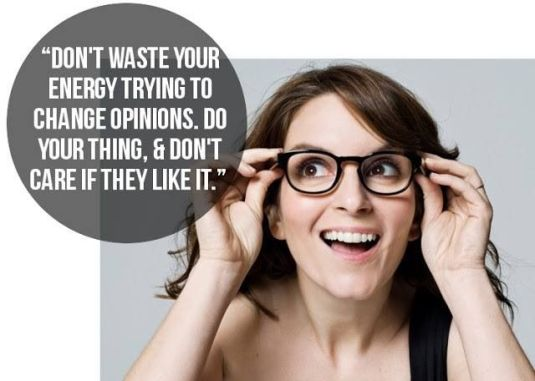celebrity-quotes-tina-fey-quote-dont-waste-your-energy-trying-to-change-opinions-do