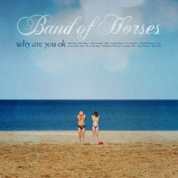 band-of-horses-why-are-you-ok-album-stream-mp3